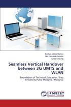 Seamless Vertical Handover Between 3g Umts and Wlan
