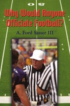 WHY WOULD ANYONE OFFICIATE FOOTBALL?