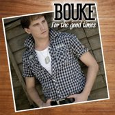 Bouke - For The Good Times