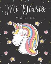 mi diario m�gico: diario de Unicornio para escribir, Para Dibujos y muchas cosas mas. diario de Unicornio regalo ideal para regalar en e