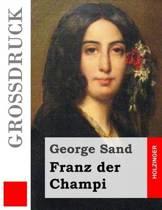 Franz Der Champi (Gro druck)