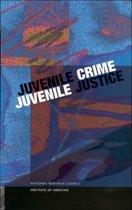 Juvenile Crime, Juvenile Justice