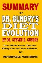 Summary of Dr. Gundry's Diet Evolution by Dr. Steven R. Gundry: Turn Off the Genes That Are Killing You and Your Waistline