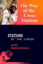 The Way of the Cross Stations-: Stations of the Cross with Meditations