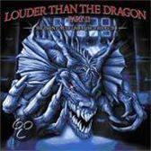 Louder Than the Dragon, Pt. 2