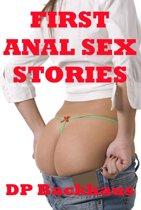 First Anal Sex Stories (Five Hardcore Backdoor Sex Erotica Stories)