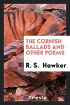 The Cornish Ballads and Other Poems