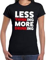 Less thinking more drinking drank fun t-shirt zwart voor dames - zuip shirt kleding 2XL