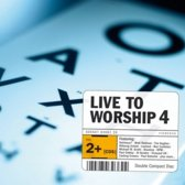 Live To Worship Vol.4