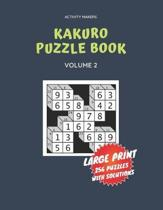 Kakuro Puzzle Book - Large Print - 256 Puzzles with Solutions - Volume 2: Puzzle Book For Adults - Perfect Gift for Puzzle Lovers