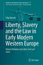 Liberty, Slavery and the Law in Early Modern Western Europe