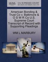 American Bonding & Trust Co V. Baltimore & O S W R Co U.S. Supreme Court Transcript of Record with Supporting Pleadings