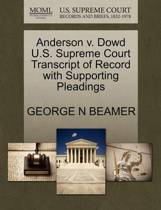 Anderson V. Dowd U.S. Supreme Court Transcript of Record with Supporting Pleadings