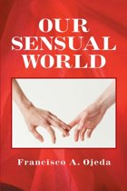Our Sensual World