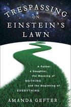 Trespassing on Einstein's Lawn