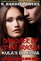 Daughter of Count Dracula: Kula's Dilemma (Transylvanica High Series)