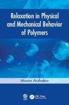 Relaxation in Physical and Mechanical Behavior of Polymers