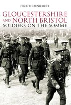 Gloucestershire and North Bristol Soldiers on the Somme