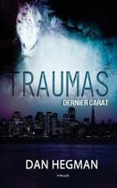 Traumas - tome 3 - Dernier Carat