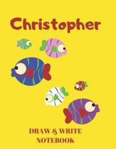 Christopher Draw & Write Notebook: Personalized with Name for Boys who Love Fish and Fishing / With Picture Space and Dashed Mid-line