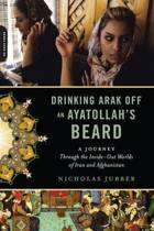 Drinking Arak Off an Ayatollah's Beard