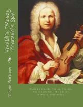 Vivaldi's Moses, Pharaoh's God