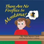 There Are No Fireflies In Montana!