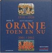 Oranje toen en nu 2 1914-1926 en 2001-2002