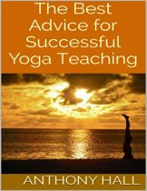 The Best Advice for Successful Yoga Teaching