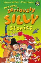 Not More Seriously Silly Stories!