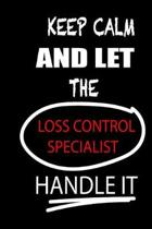 Keep Calm and Let the Loss Control Specialist Handle It