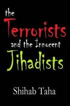The Terrorists & the Innocent Jihadists