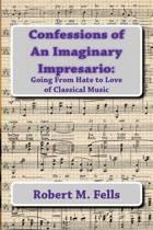 Confessions of an Imaginary Impresario