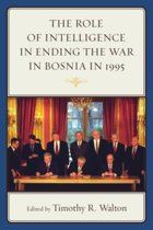 The Role of Intelligence in Ending the War in Bosnia in 1995