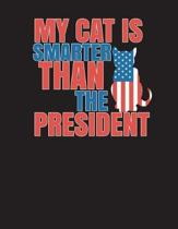 My Cat Is Smarter Than the President Notebook - Wide Ruled