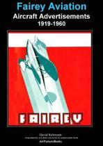 Fairey Aviation Aircraft Advertisements 1919-1960