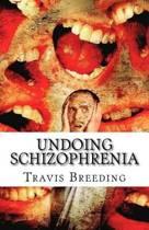 Undoing Schizophrenia
