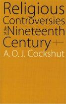 Religious Controversies of the Nineteenth Century