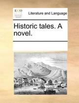 Historic Tales. a Novel.