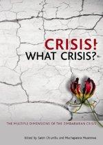 Crisis! What Crisis?