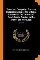 Donelson Campaign Sources Supplementing of the Official Records of the Union and Confederate Armies in the War of the Rebellion; Volume 7