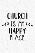 Church Is My Happy Place