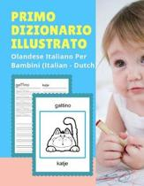 Primo Dizionario Illustrato Olandese Italiano Per Bambini (Italian - Dutch)
