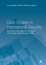 Case Studies in International Security