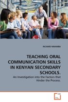 Teaching Oral Communication Skills in Kenyan Secondary Schools.