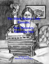 The Blind History Lady Presents; Don Mahoney, Television Star