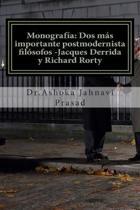 Monograf�a: Dos m�s importante postmodernista fil�sofos -Jacques Derrida y Richard Rorty