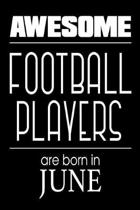 Awesome Football Players Are Born in June