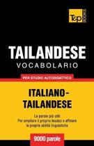 Vocabolario Italiano-Thailandese Per Studio Autodidattico - 9000 Parole