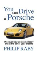 You Can Drive a Porsche